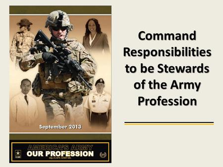 Command Responsibilities to be Stewards of the Army Profession.