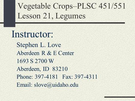 Vegetable Crops–PLSC 451/551 Lesson 21, Legumes