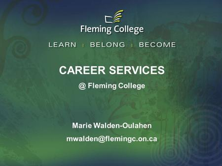 CAREER Fleming College Marie Walden-Oulahen