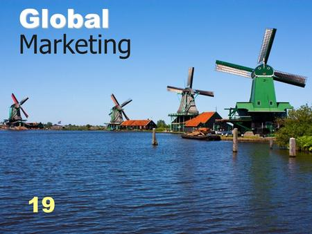 19 - 0 19 Global Global Marketing. 19 - 1 Definition Global Firm  A firm that, by operating in more than one country, gains R&D, production, marketing,