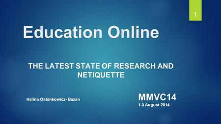 The Latest State of Research and Netiquette