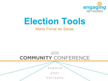 Election Tools Marta Fornal de Seixas. Agenda Introduction – Political tab and available features Why and when use it Main benefits of the tools In the.
