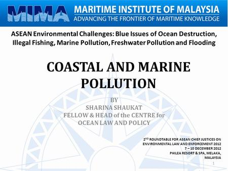 1 ASEAN Environmental Challenges: Blue Issues of Ocean Destruction, Illegal Fishing, Marine Pollution, Freshwater Pollution and Flooding BY SHARINA SHAUKAT.