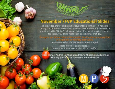 November FFVP Educational Slides These slides are for displaying as students enjoy their FFVP snacks during the month of November! Find discussion ideas.