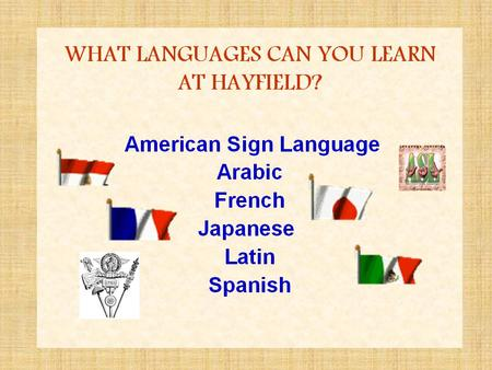 WHY LEARN ANOTHER LANGUAGE?? Most colleges (and majors, later) have foreign language requirements. Study of another language helps us to understand English.