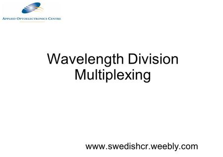 Wavelength Division Multiplexing www.swedishcr.weebly.com.