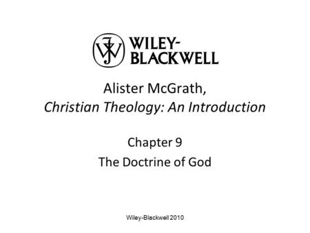 Alister McGrath, Christian Theology: An Introduction Chapter 9 The Doctrine of God Wiley-Blackwell 2010.