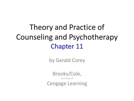 Theory and Practice of Counseling and Psychotherapy Chapter 11
