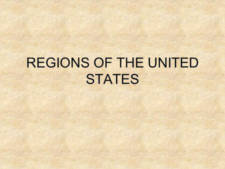 REGIONS OF THE UNITED STATES. UNITED STATES REGIONS **Some maps may show regions differently. Why?