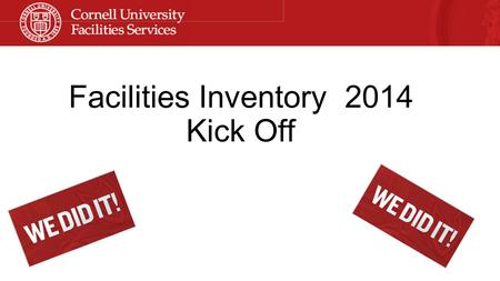 "Facilities Inventory 2014 Kick Off. Agenda Introductions Special Guest: Elisa Springer presenting ""Space Impacts on Budget"" The inventory process: What."