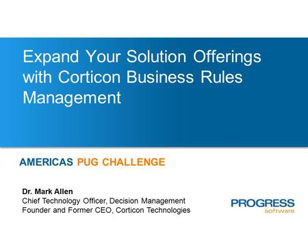 Expand Your Solution Offerings with Corticon Business Rules Management