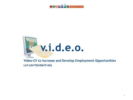 1. V.I.D.E.O. Video-CV to Increase and Develop Employment Opportunities FEEDBACK OF THE 2-DAY INFORMATIVE SESSION POLYDYNAMO CENTRE OF SOCIAL INTERVENTION.