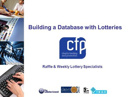 Raffle & Weekly Lottery Specialists Building a Database with Lotteries.