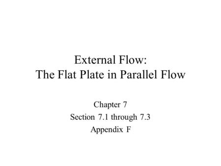 External Flow: The Flat Plate in Parallel Flow