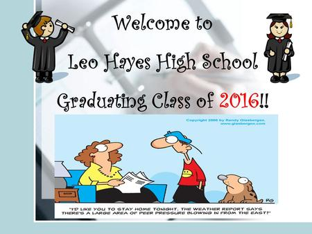 Welcome to Leo Hayes High School Graduating Class of 2016!!