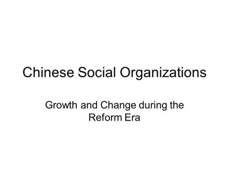 Chinese Social Organizations Growth and Change during the Reform Era.