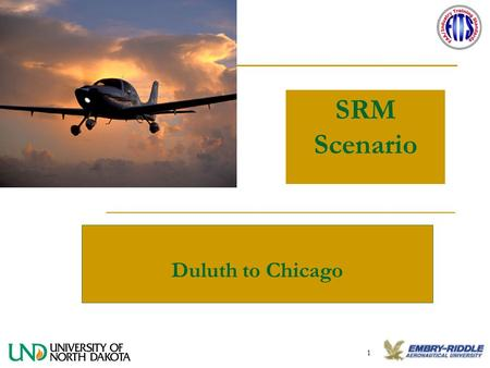 1 SRM Scenario Duluth to Chicago. 2 Single-Pilot Resource Management Training (SRM) Is the art and science of managing all resources (both from on-board.