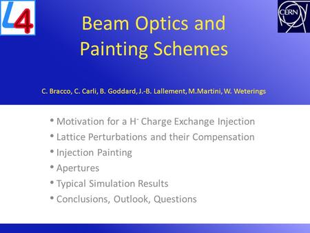 Linac4 Beam Commissioning Committee PSB Beam Optics and Painting Schemes 9 th December 2010 Beam Optics and Painting Schemes C. Bracco, C. Carli, B. Goddard,