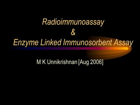 Radioimmunoassay & Enzyme Linked Immunosorbent Assay