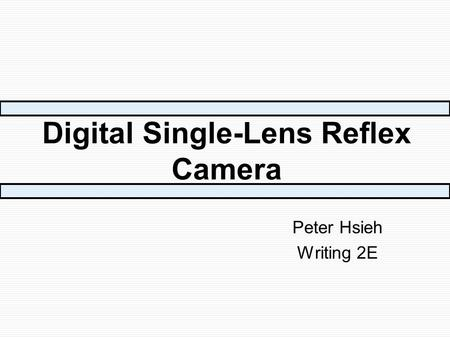 Digital Single-Lens Reflex Camera Peter Hsieh Writing 2E.