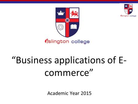 """Business applications of E- commerce"" Academic Year 2015."