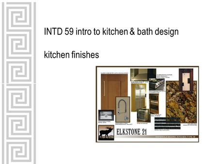 INTD 59 intro to kitchen & bath design kitchen finishes.