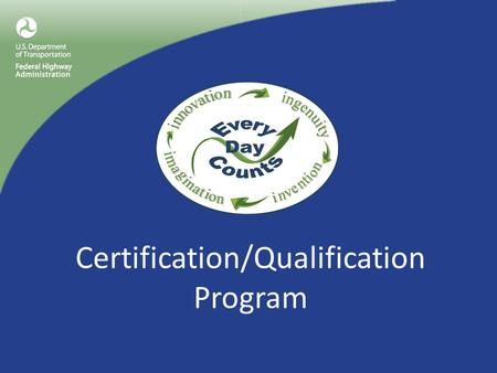 Certification/Qualification Program. Certification Program What is it? Who is involved? What should be considered? Where can a Certification Program work.