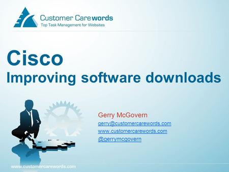 Cisco Improving software downloads Gerry McGovern