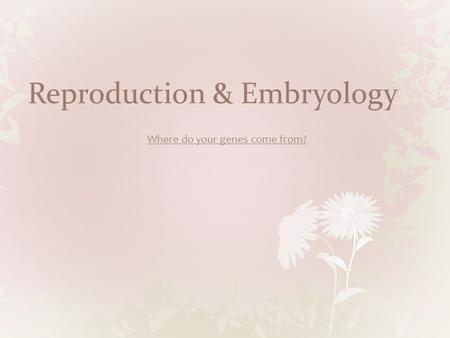Reproduction & Embryology. Diploid and Haploid Cells.