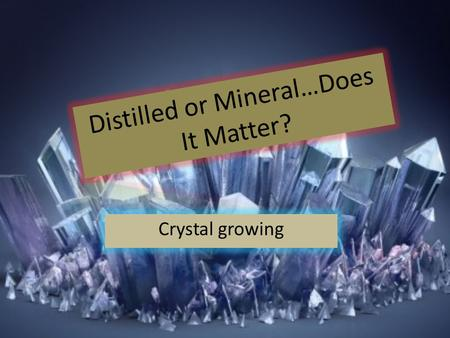 Crystal growing. Introduction My name is Matthew Marchetti and I am a 6 th grader. I am homeschooled and I only do Science in FLVS. (Physics 1) I am especially.