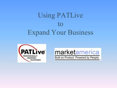 Using PATLive to Expand Your Business. What is PATLive PATLive is a powerful business tool that provides you with all the business telecommunications.