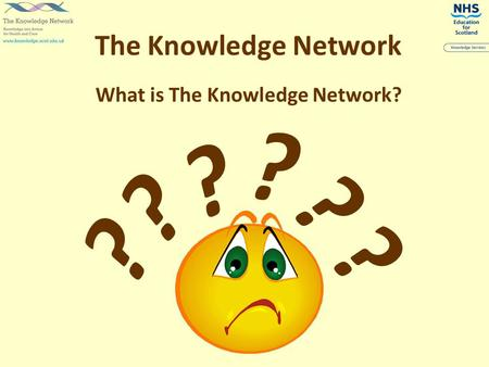 What is The Knowledge Network? The Knowledge Network ? ? ? ? ? ?