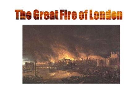 We know about the Great Fire through the diary of a man called Samuel Pepys.