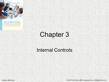 McGraw-Hill/Irwin © 2013 The McGraw-Hill Companies, Inc., All Rights Reserved. Chapter 3 Internal Controls.
