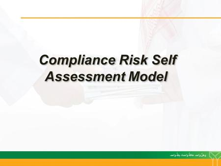 Compliance Risk Self Assessment Model. Compliance Risk - Definition  The risk to earnings or capital arising from violations of, or nonconformance with.