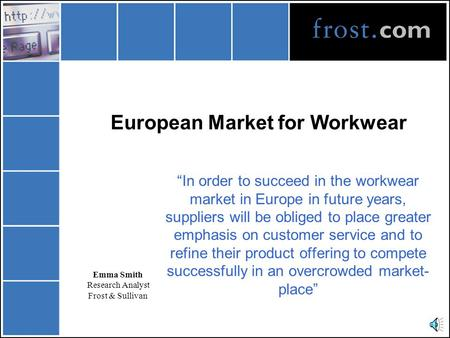 "European Market for Workwear ""In order to succeed in the workwear market in Europe in future years, suppliers will be obliged to place greater emphasis."