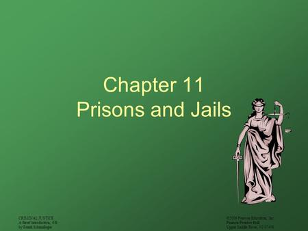 CRIMINAL JUSTICE A Brief Introduction, 6/E by Frank Schmalleger ©2006 Pearson Education, Inc. Pearson Prentice Hall Upper Saddle River, NJ 07458 Chapter.