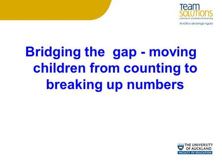 Bridging the gap - moving children from counting to breaking up numbers.