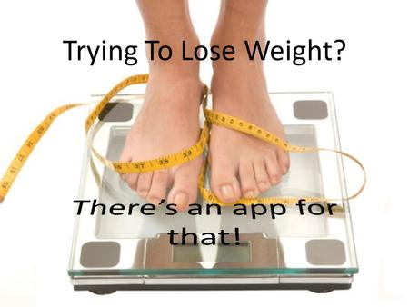 Trying To Lose Weight?. Lose it!-weight loss program and calorie counter Track your meals, exercise and nutrition! Know what you are putting in your body.