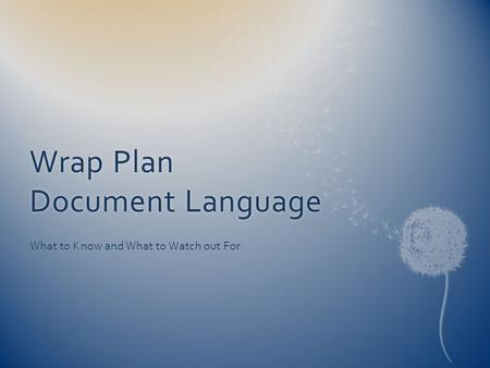 Wrap Plan Document Language What to Know and What to Watch out For.