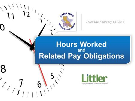 Hours Worked and Related Pay Obligations Thursday, February 13, 2014.