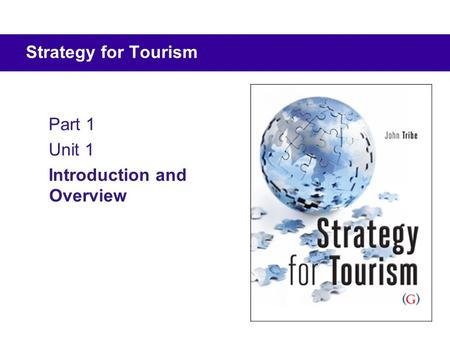 Part 1 Unit 1 Introduction and Overview Strategy for Tourism.