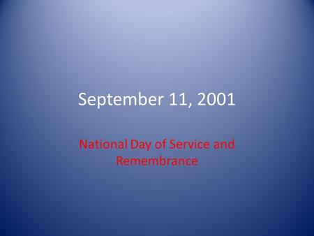 September 11, 2001 National Day of Service and Remembrance.