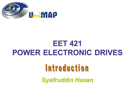 EET 421 POWER ELECTRONIC DRIVES Syafruddin Hasan.