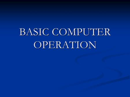 BASIC COMPUTER OPERATION. OUTLINE Computer Hardware Computer Hardware Operating systems Operating systems Terms Terms Disk capacities Disk capacities.