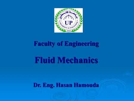 Faculty of Engineering Fluid Mechanics Dr. Eng. Hasan Hamouda.