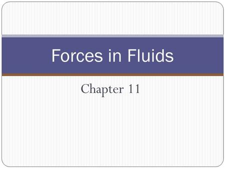 Chapter 11 Forces in Fluids. Today we will… Describe forces in fluids using Cornell Notes.