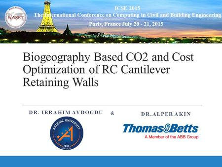 ICSE 2015 The International Conference on Computing in Civil and Building Engineering Paris, France July 20 - 21, 2015 Biogeography Based CO2 and Cost.