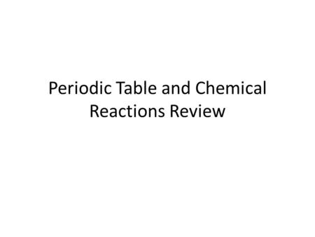 Periodic Table and Chemical Reactions Review. What is the atomic mass of Silicon? 28.0855 or 28.