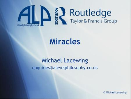 © Michael Lacewing Miracles Michael Lacewing